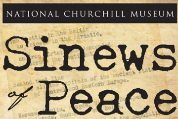 Sinews of Peace Exhibit at the National Churchill Museum